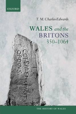 Wales and the Britons, 350-1064