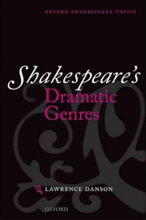 Shakespeare's Dramatic Genres
