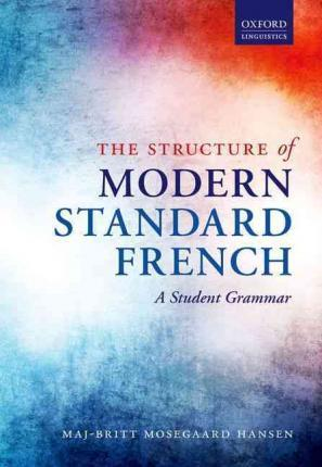 The Structure of Modern Standard French : A Student Grammar
