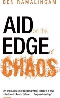 Aid on the Edge of Chaos : Rethinking International Cooperation in a Complex World