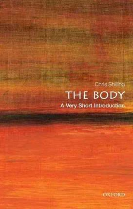 The Body: A Very Short Introduction - Chris Shilling