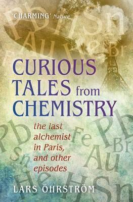 Curious Tales from Chemistry