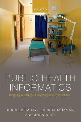Public Health Informatics: Designing for change - a developing country perspective