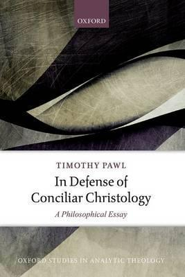 In Defense of Conciliar Christology