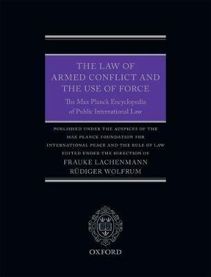 The Law of Armed Conflict and the Use of Force  The Max Planck Encyclopedia of Public International Law