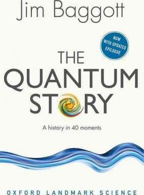 The Quantum Story : A history in 40 moments