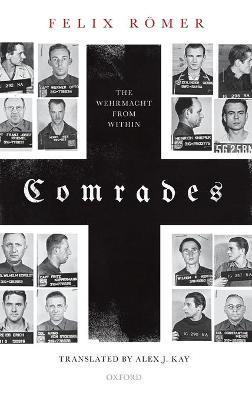 Comrades  The Wehrmacht from Within