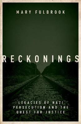 Reckonings : Legacies of Nazi Persecution and the Quest for Justice