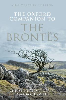 The Oxford Companion to the Brontes : Anniversary edition