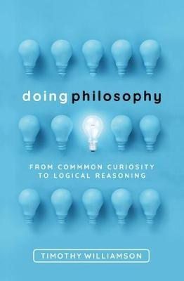 Doing Philosophy : From Common Curiosity to Logical Reasoning
