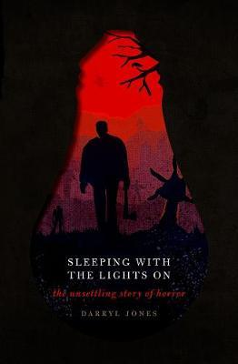 Sleeping With the Lights On : The Unsettling Story of Horror