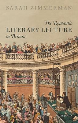 The Romantic Literary Lecture in Britain