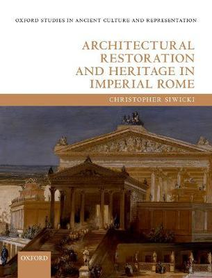 Architectural Restoration and Heritage in Imperial Rome
