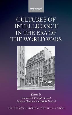Cultures of Intelligence in the Era of the World Wars