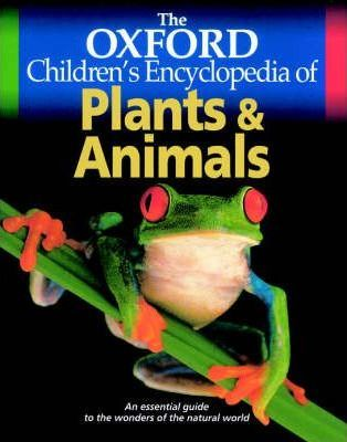 The Oxford Children's Encyclopedia of Plants and Animals