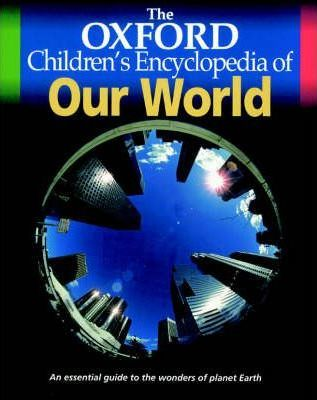 The Oxford Children's Encyclopedia of Our World