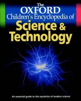 The Oxford Children's Encyclopedia of Science and Technology