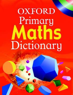 OXFORD PRIMARY MATHS DICTIONARY