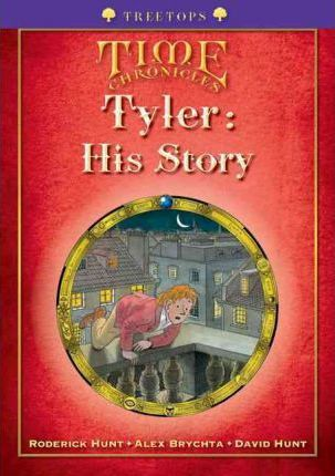 Oxford Reading Tree: Level 11+: Treetops Time Chronicles: Tyler: His Story