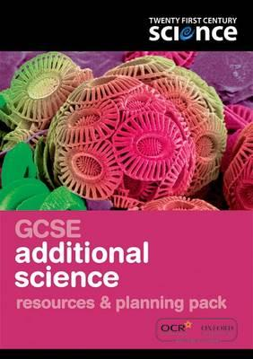 Twenty First Century Science: GCSE Additional Science Resources & Planning Pack