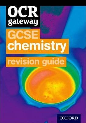 OCR Gateway GCSE Chemistry Revision Guide