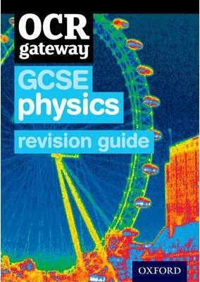 OCR Gateway GCSE Physics Revision Guide