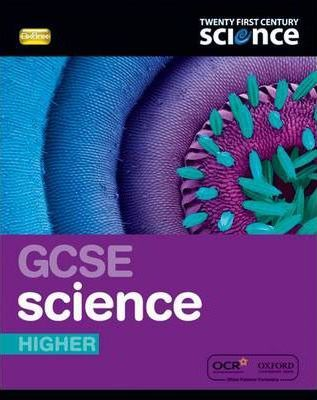Twenty First Century Science: GCSE Science Higher Student Book