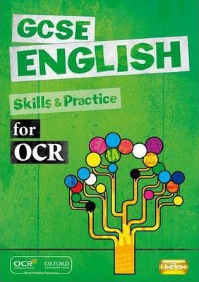 GCSE English for OCR Skills and Practice Book
