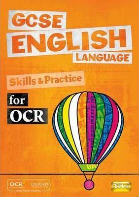 GCSE English Language for OCR Skills and Practice Book