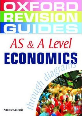AS and A Level Economics Through Diagrams