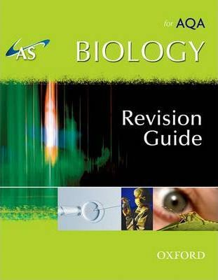 AS Biology for AQA Revision Guide