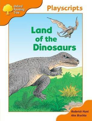 Oxford Reading Tree Stage 6 Owls Playscripts Land of the Dinosaurs