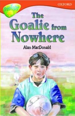 Oxford Reading Tree: Level 13: Treetops More Stories A: The Goalie from Nowhere