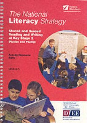 National Literacy Strategy Activity Resource Banks: Shared and Guided Reading at Key Stage 2 (Fiction & Poetry) Activity Resource Module 5
