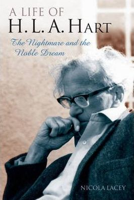 A Life of H.L.A. Hart : The Nightmare and the Noble Dream