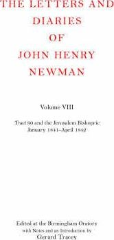 The Letters and Diaries of John Henry Newman: Volume VIII: Tract 90 and the Jerusalem Bishopric