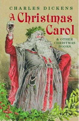 A Christmas Carol And Other Christmas Books Charles Dickens