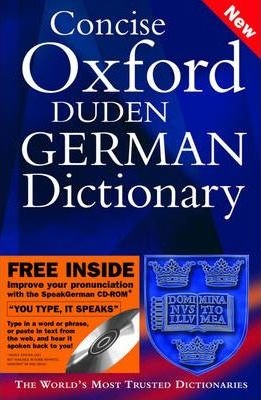 Concise Oxford-Duden German Dictionary: Special Edition with FREE SpeakGerman Pronunciation CD-ROM