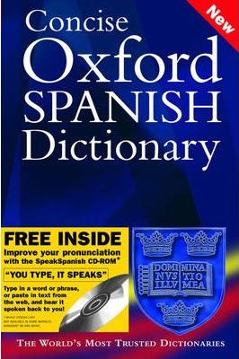 Concise Oxford Spanish Dictionary: Special Edition with FREE SpeakSpanish Pronunciation CD-ROM