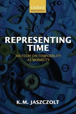 Representing Time : An Essay on Temporality as Modality
