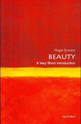 Beauty: A Very Short Introduction