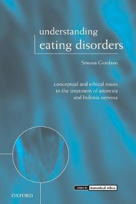 Understanding Eating Disorders  Conceptual and Ethical Issues in the Treatment of Anorexia and Bulimia Nervosa