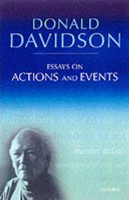 Essays on Actions and Events : Philosophical Essays Volume 1