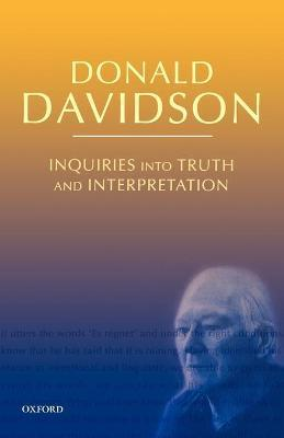 Inquiries into Truth and Interpretation : Philosophical Essays Volume 2