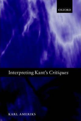 Interpreting Kant's Critiques