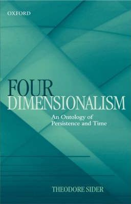 Four-Dimensionalism  An Ontology of Persistence and Time