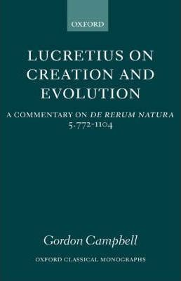 Lucretius on Creation and Evolution: Book 5 Lines 772-1104
