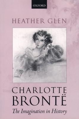 charlotte bront the imagination in history glen heather
