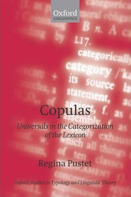 Copulas: Universals in the Categorization of the Lexicon