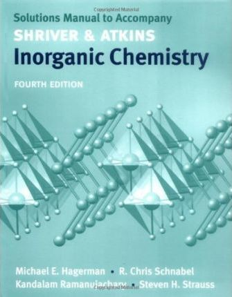 solutions manual to accompany shriver and atkins inorganic chemistry rh bookdepository com shriver and atkins inorganic chemistry 4th edition solution manual solutions manual to accompany shriver atkins inorganic chemistry pdf